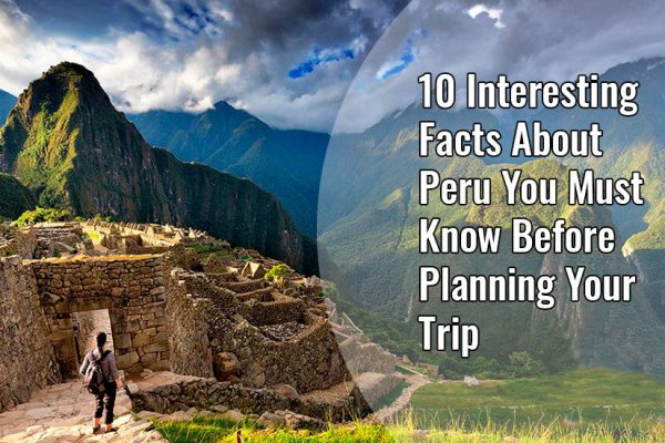 What Things to Know Before You Travel to Peru